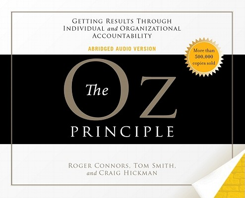 [CD] The Oz Principle By Connors, Roger/ Smith, Tom/ Hickman, Craig
